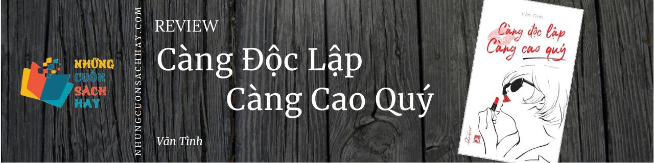 Review sách Càng Độc Lập Càng Cao Quý - Vãn Tình