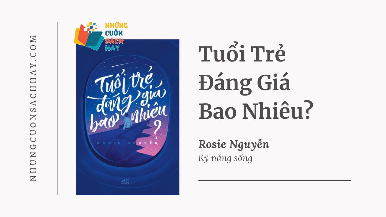 Trích dẫn sách Tuổi trẻ đáng giá bao nhiêu - Rosie Nguyễn