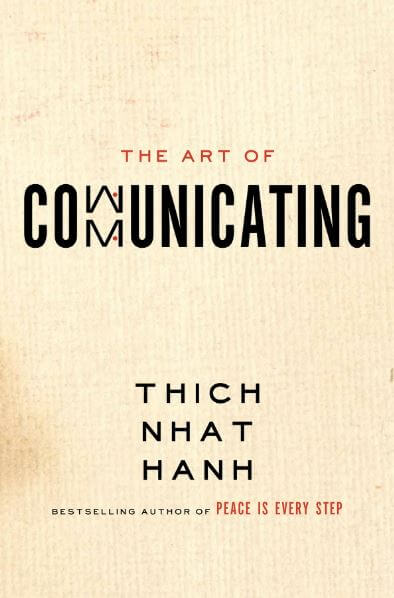 The Art of Communicating (Nghệ thuật giao tiếp) - Thich Nhat Hanh