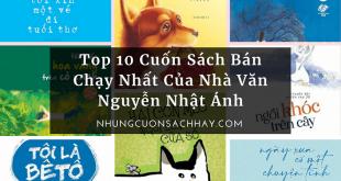 Top 10 Cuốn Sách Bán Chạy Nhất Của Nhà Văn Nguyễn Nhật Ánh