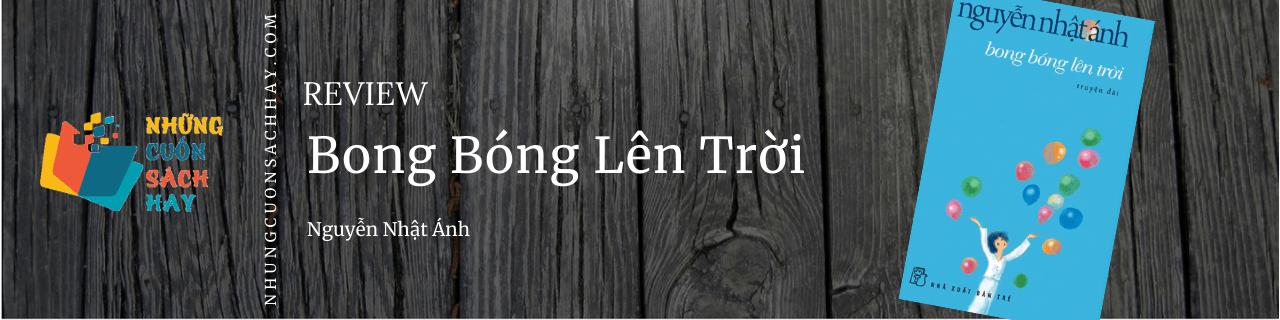 Review Bong bóng lên trời - Nguyễn Nhật Ánh