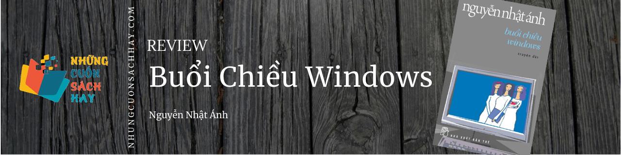 Review Buổi chiều windows - Nguyễn Nhật Ánh