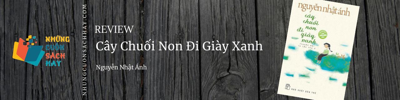 Review Cây chuối non đi giày xanh - Nguyễn Nhật Ánh