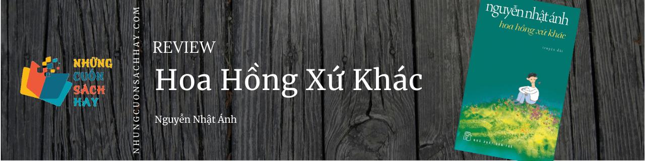 Review Hoa hồng xứ khác - Nguyễn Nhật Ánh