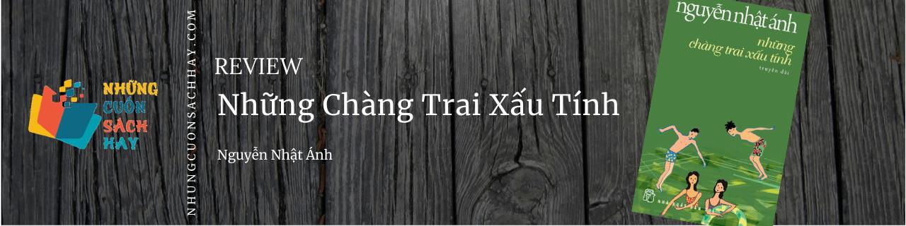 Review Những chàng trai xấu tính - Nguyễn Nhật Ánh