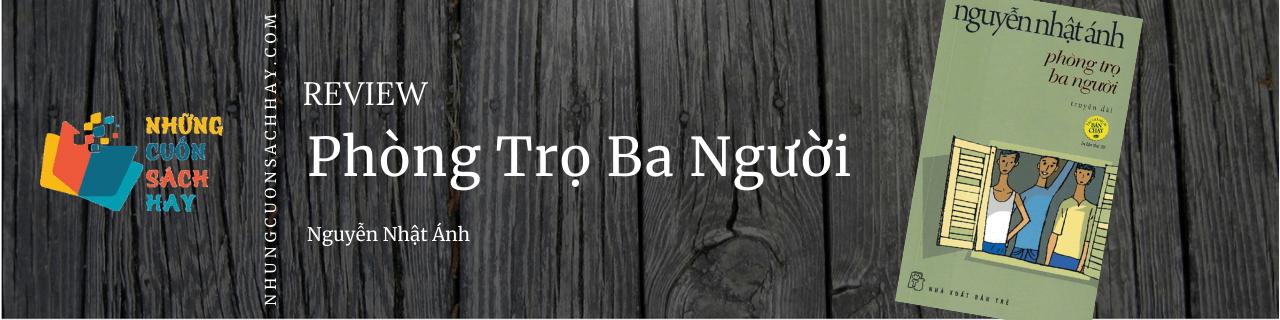 Review Phòng trọ ba người - Nguyễn Nhật Ánh