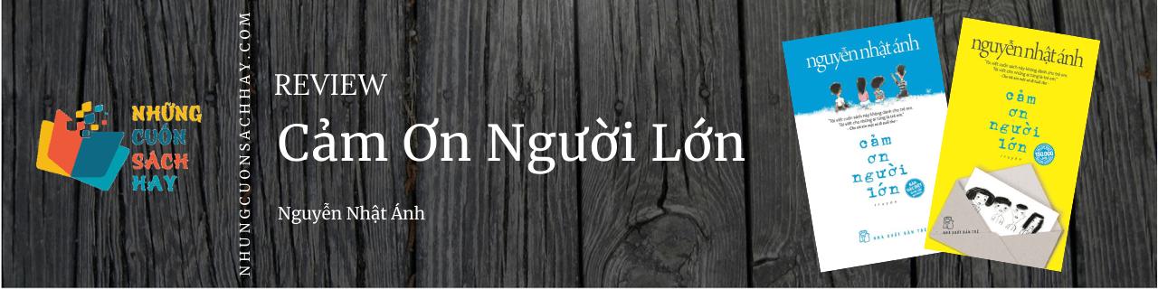 Review sách Cảm ơn người lớn - Nguyễn Nhật Ánh