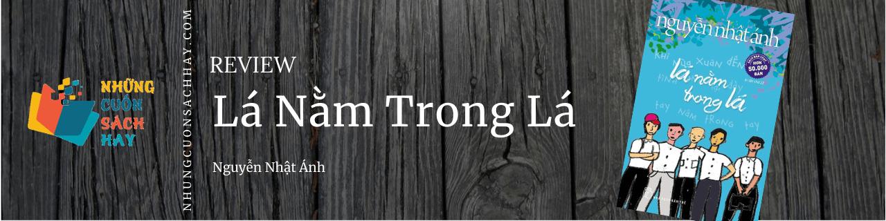 Review sách Lá nằm trong lá - Nguyễn Nhật Ánh