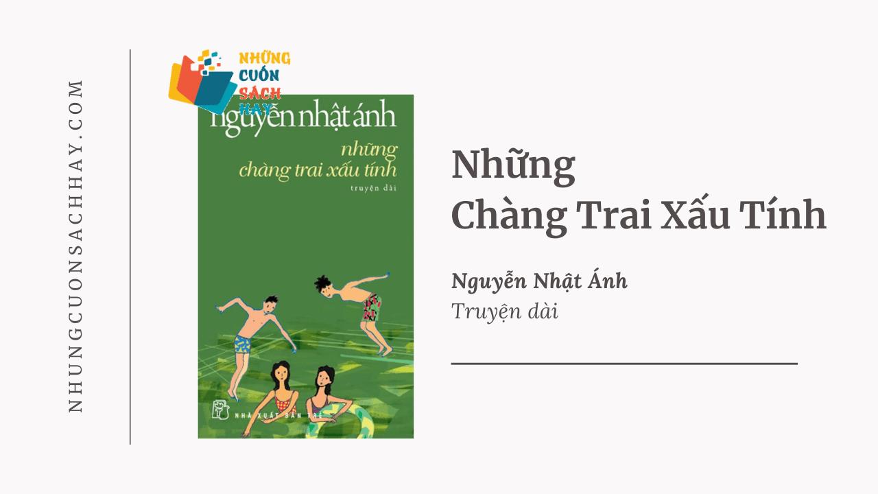 Trích dẫn Những chàng trai xấu tính - Nguyễn Nhật Ánh