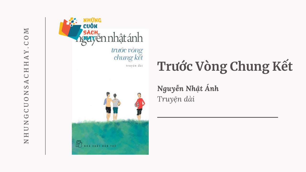 Trích dẫn Trước vòng chung kết - Nguyễn Nhật Ánh