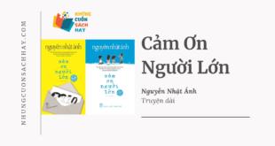 Trích dẫn sách Cảm ơn người lớn - Nguyễn Nhật Ánh