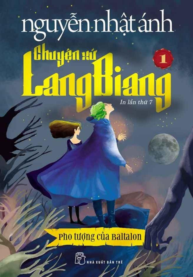 Chuyện xứ lang biang 1 - Pho tượng của Baltalon - Nguyễn Nhật Ánh