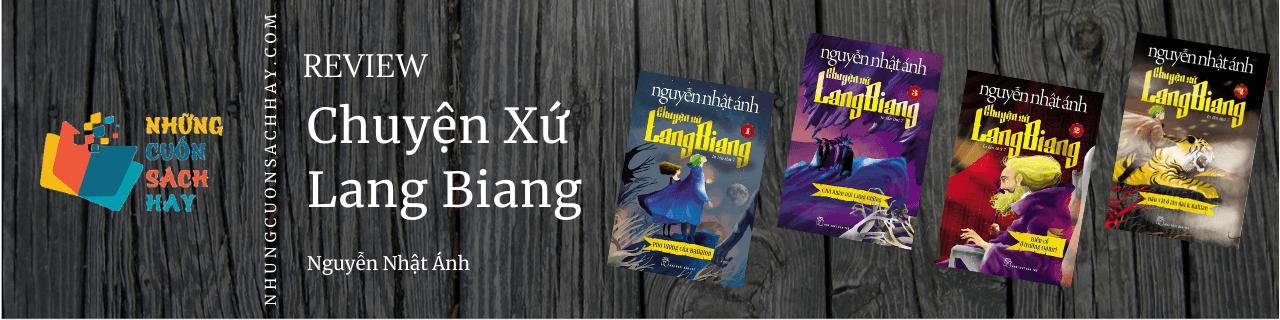 Review sách Chuyện xứ lang biang (trọn bộ 4 cuốn) - Nguyễn Nhật Ánh