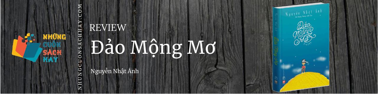 Review sách Đảo mộng mơ - Nguyễn Nhật Ánh