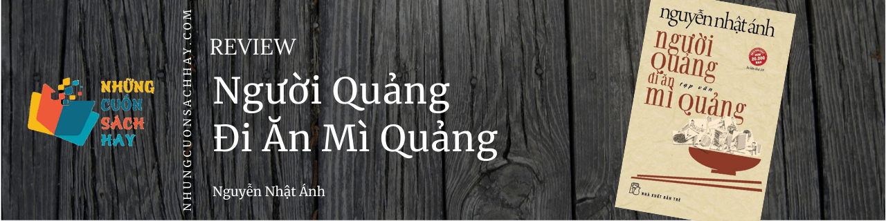 Review sách Người quảng đi ăn mì quảng - Nguyễn Nhật Ánh