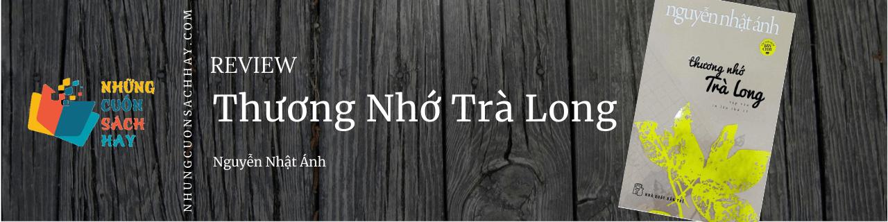Review sách Thương nhớ trà long - Nguyễn Nhật Ánh