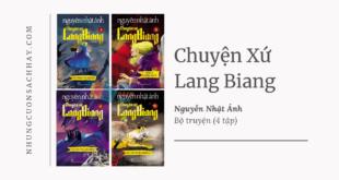 Trích dẫn sách Chuyện xứ lang biang (trọn bộ 4 cuốn) - Nguyễn Nhật Ánh