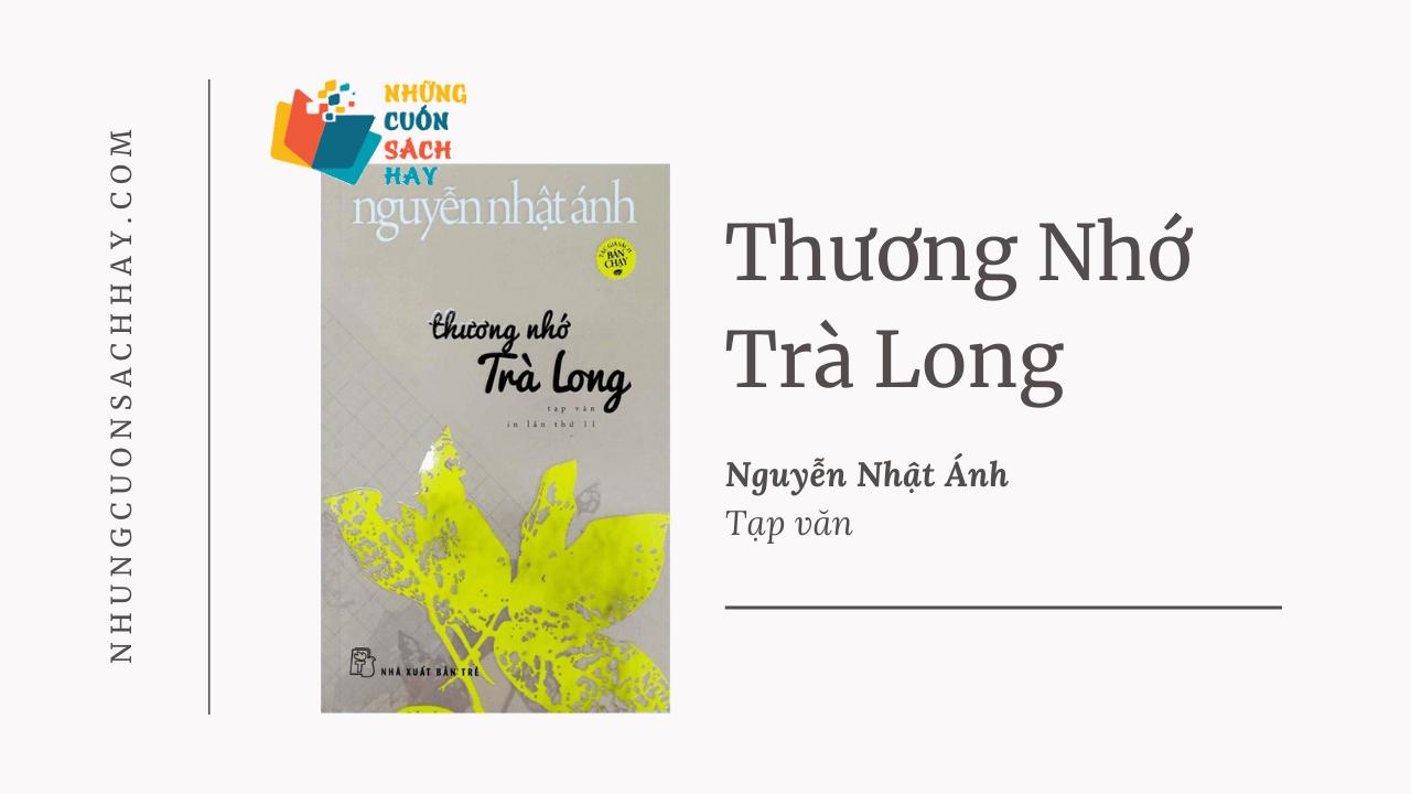 Trích dẫn sách Thương nhớ trà long - Nguyễn Nhật Ánh
