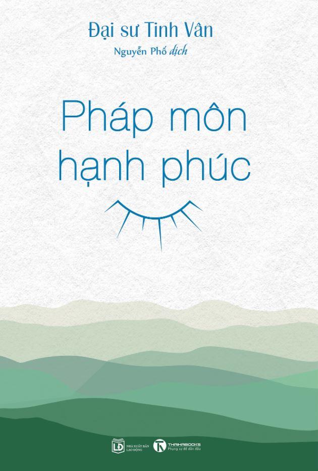 Pháp Môn Hạnh Phúc - Đại sư Tinh Vân