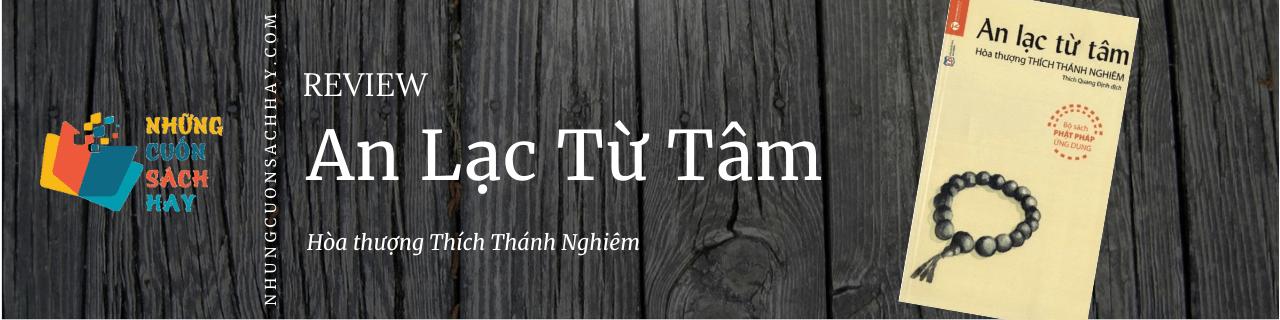 Review sách An Lạc Từ Tâm - Hòa thượng Thích Thánh Nghiêm