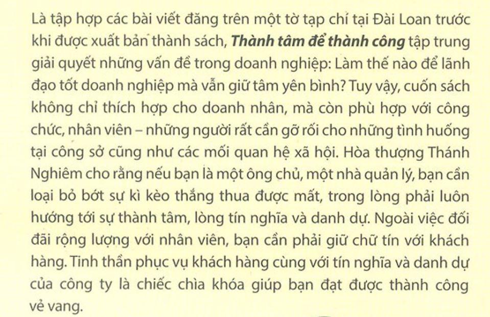 Thành Tâm Để Thành Công là tập hợp các bài viết đăng trên tờ tạp chí Đài Loan - Hòa thượng Thích Thánh Nghiêm