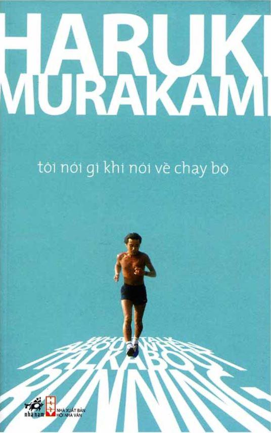 Tôi nói gì khi nói về chạy bộ - Haruki Murakami
