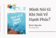 Trích dẫn sách Mình Nói Gì Khi Nói Về Hạnh Phúc - Rosie Nguyễn