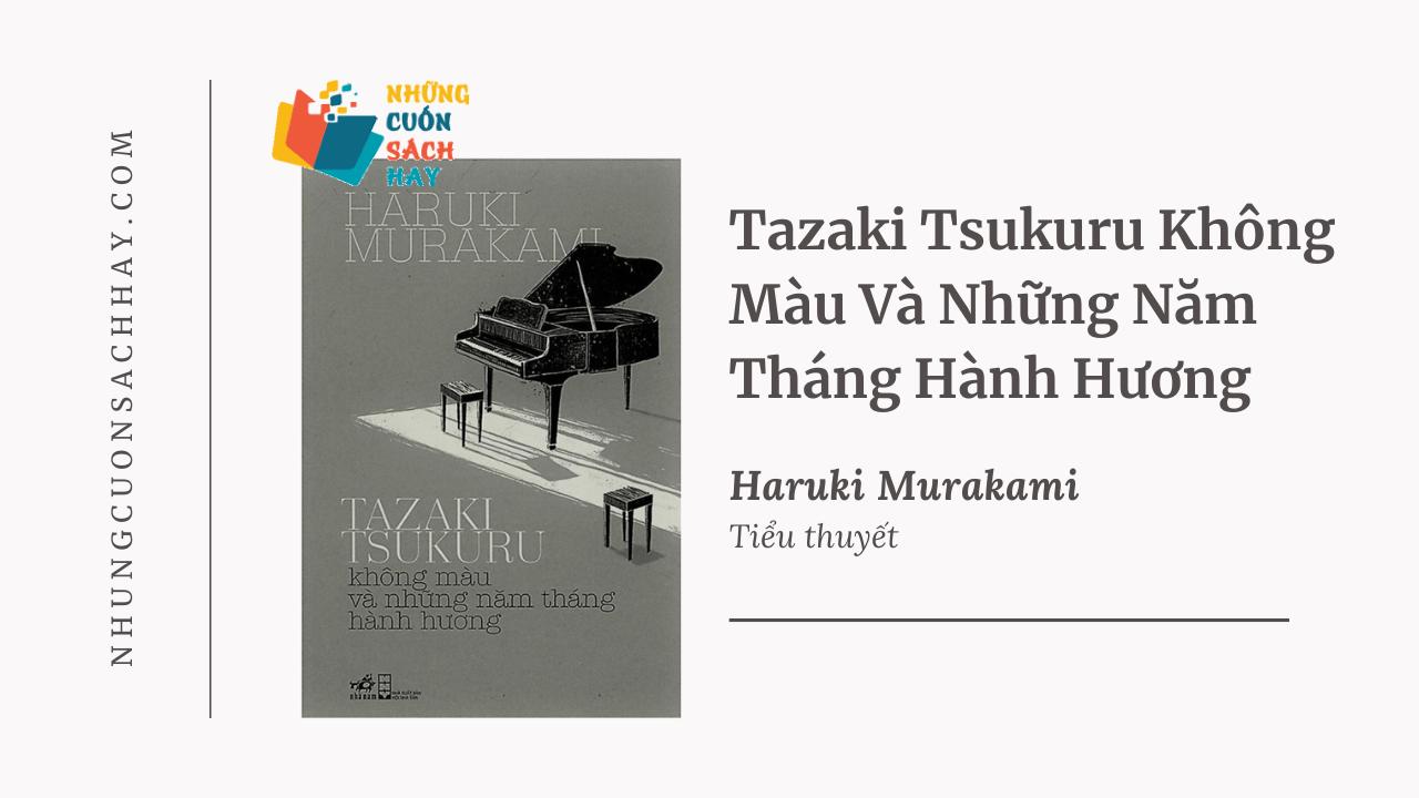 Trích dẫn sách Tazaki Tsukuru Không Màu Và Những Năm Tháng Hành Hương - Haruki Murakami