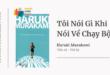 Trích dẫn sách Tôi nói gì khi nói về chạy bộ - Haruki Murakami