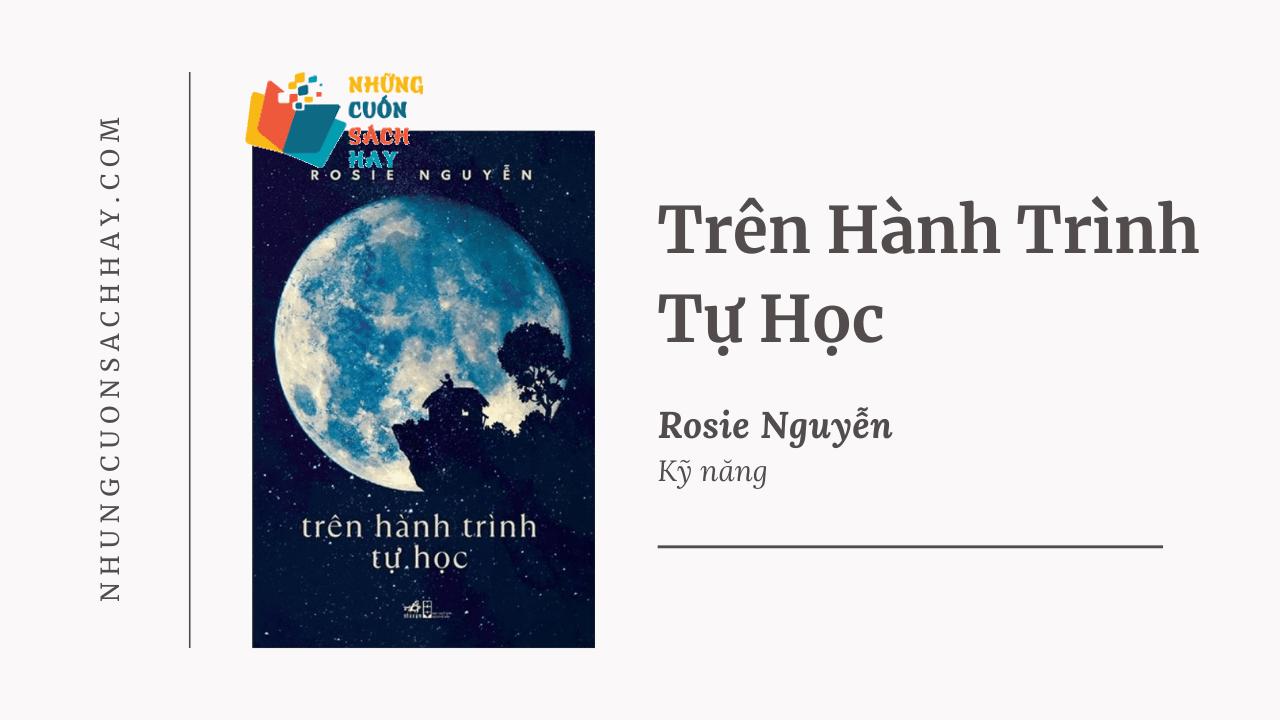 Trích dẫn sách Trên Hành Trình Tự Học - Rosie Nguyễn