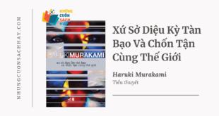 Trích dẫn sách Xứ sở diệu kỳ tàn bạo và chốn tận cùng thế giới - Haruki Murakami