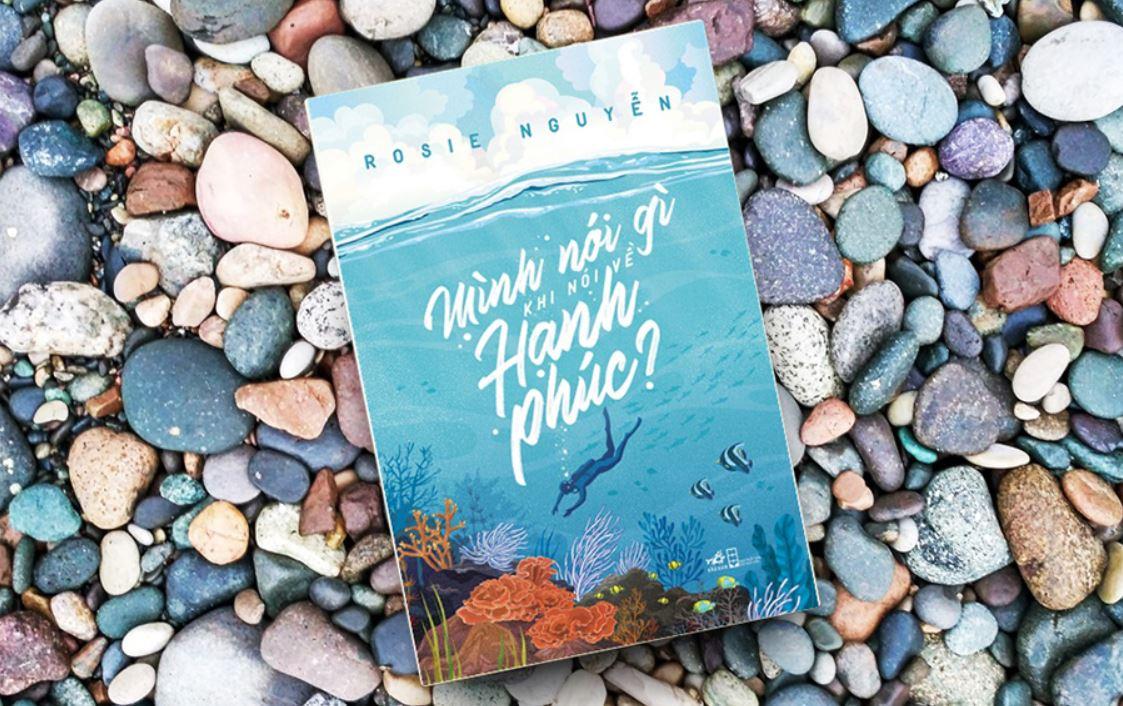 Về cuốn sách Mình Nói Gì Khi Nói Về Hạnh Phúc - Rosie Nguyễn