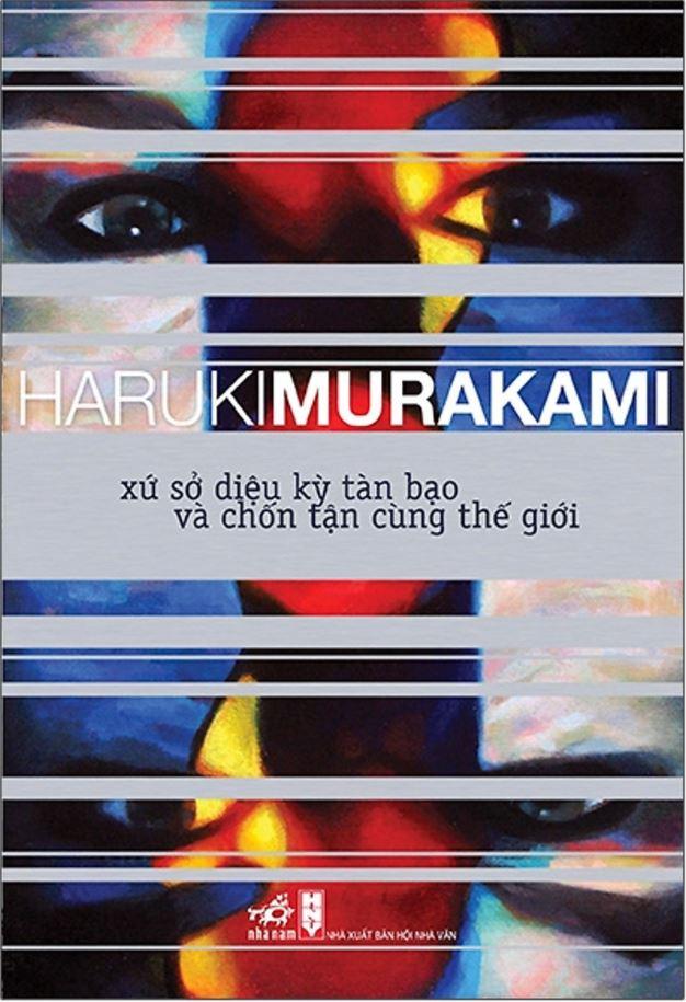 Xứ sở diệu kỳ tàn bạo và chốn tận cùng thế giới - Haruki Murakami