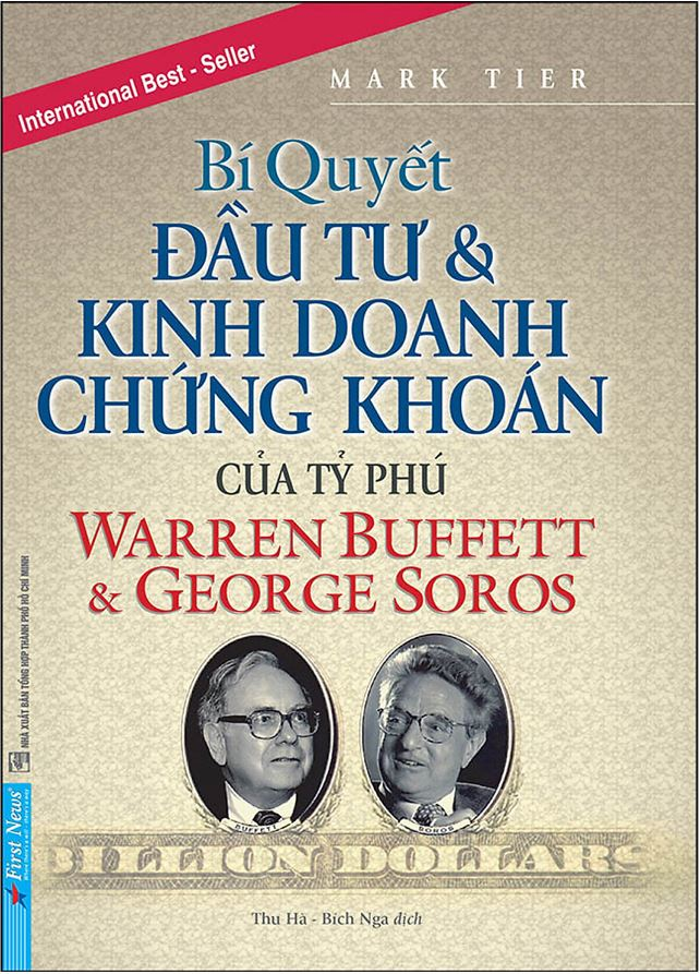 Bí Quyết Đầu Tư Và Kinh Doanh Chứng Khoán Của Tỷ Phú Warren Buffett Và George Soros - Mark Tier