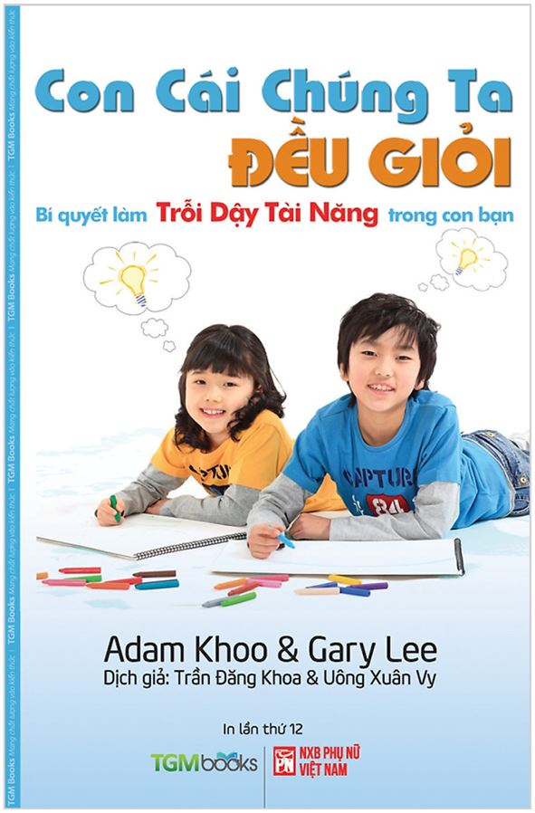 Con Cái Chúng Ta Đều Giỏi - Adam Khoo và Gary Lee