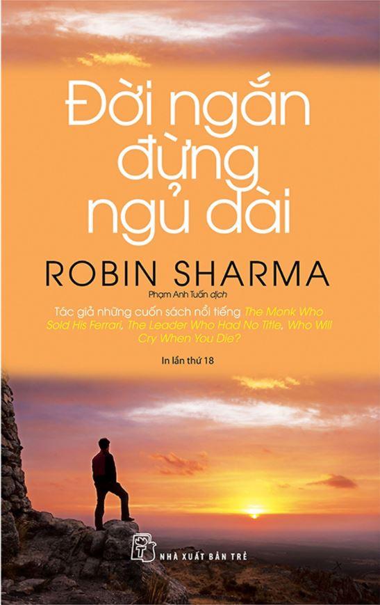 Đời Ngắn Đừng Ngủ Dài - Robin Sharma