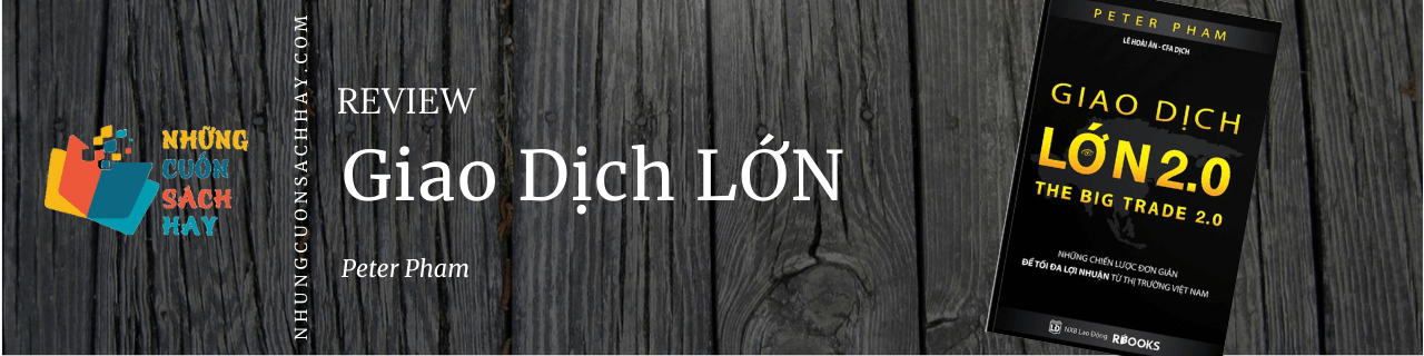 Review sách Giao Dịch Lớn - The Big Trade - Peter Pham