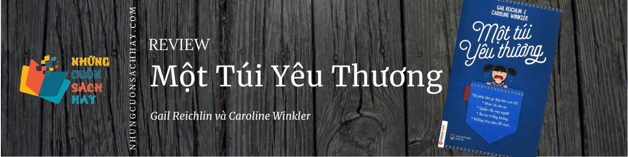 Review sách Một Túi Yêu Thương - Gail Reichlin và Caroline Winkler