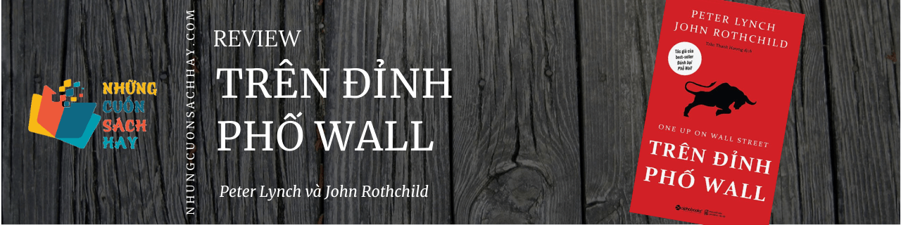 Review sách Trên Đỉnh Phố Wall - Peter Lynch và John Rothchild