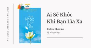 Trích dẫn sách Ai Sẽ Khóc Khi Bạn Lìa Xa - Robin Sharma