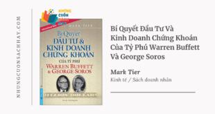 Trích dẫn sách Bí Quyết Đầu Tư Và Kinh Doanh Chứng Khoán Của Tỷ Phú Warren Buffett Và George Soros - Mark Tier