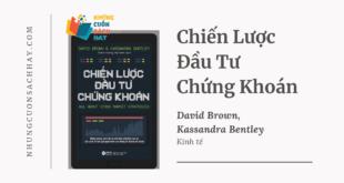 Trích dẫn sách Chiến Lược Đầu Tư Chứng Khoán - David Brown và Kassandra Bentley