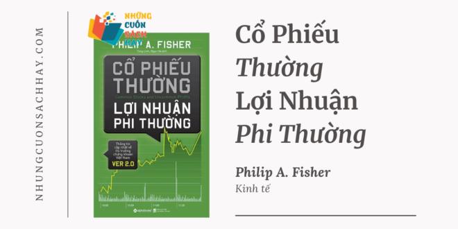Trích dẫn sách Cổ Phiếu Thường Lợi Nhuận Phi Thường - Philip Fisher