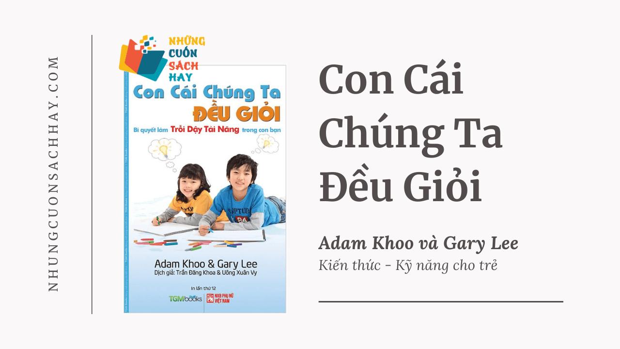 Trích dẫn sách Con Cái Chúng Ta Đều Giỏi - Adam Khoo va Gary Lee