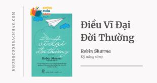 Trích dẫn sách Điều Vĩ Đại Đời Thường - Robin Sharma