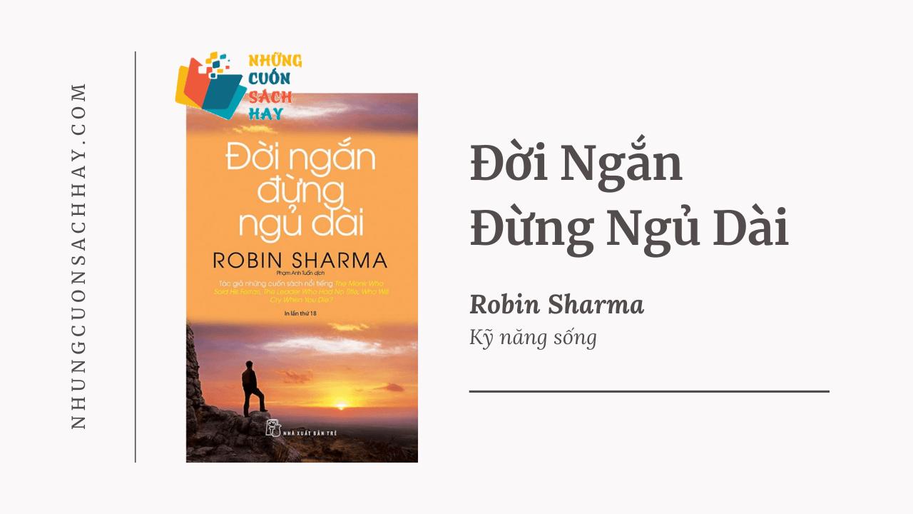 Trích dẫn sách Đời Ngắn Đừng Ngủ Dài - Robin Sharma