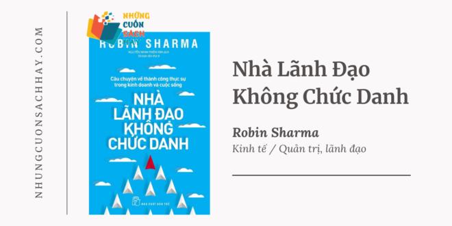 Trích dẫn sách Nhà Lãnh Đạo Không Chức Danh - Robin Sharma