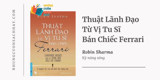 Trích dẫn sách Thuật Lãnh Đạo Từ Vị Tu Sĩ Bán Chiếc Ferrari - Robin Sharma