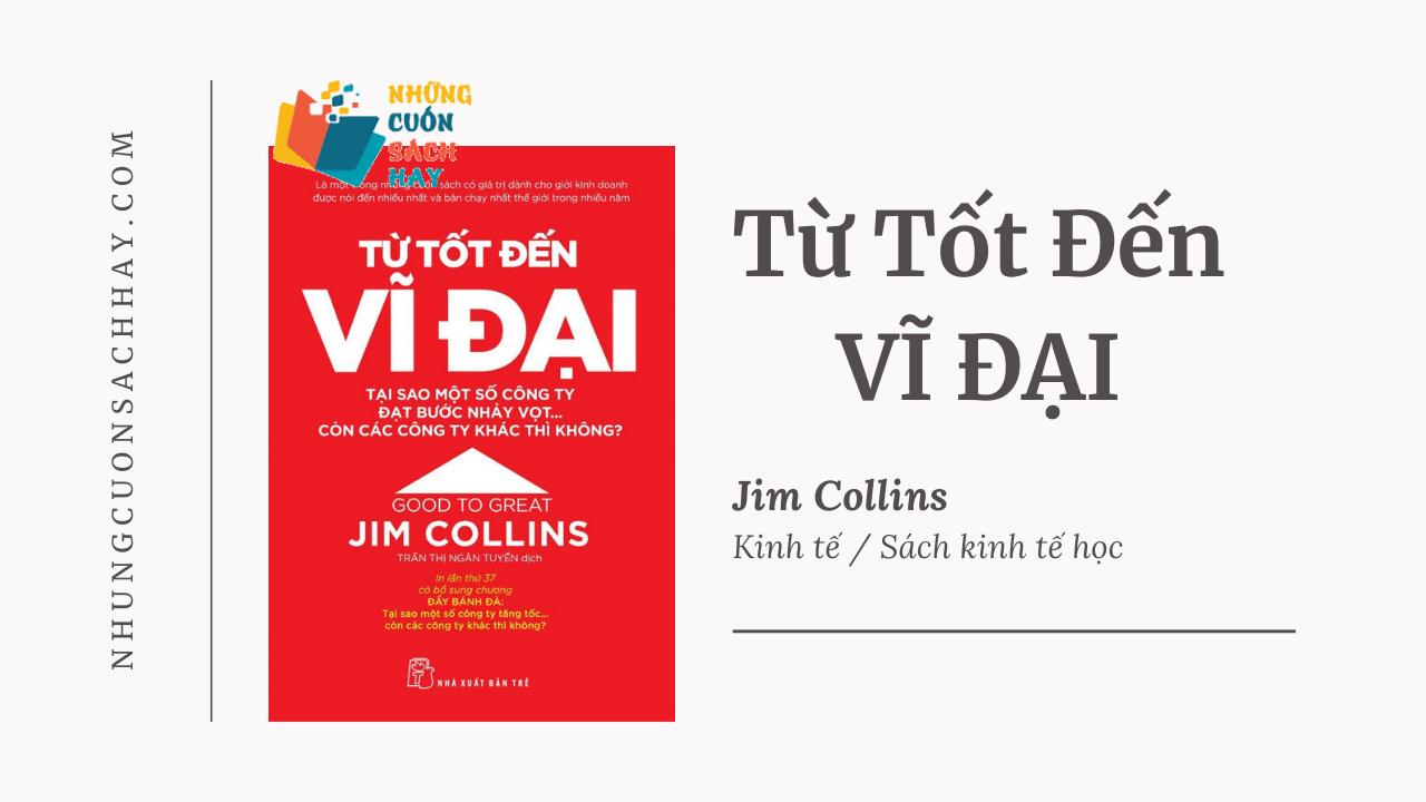 Trích dẫn sách Từ Tốt Đến Vĩ Đại - Jim Collins