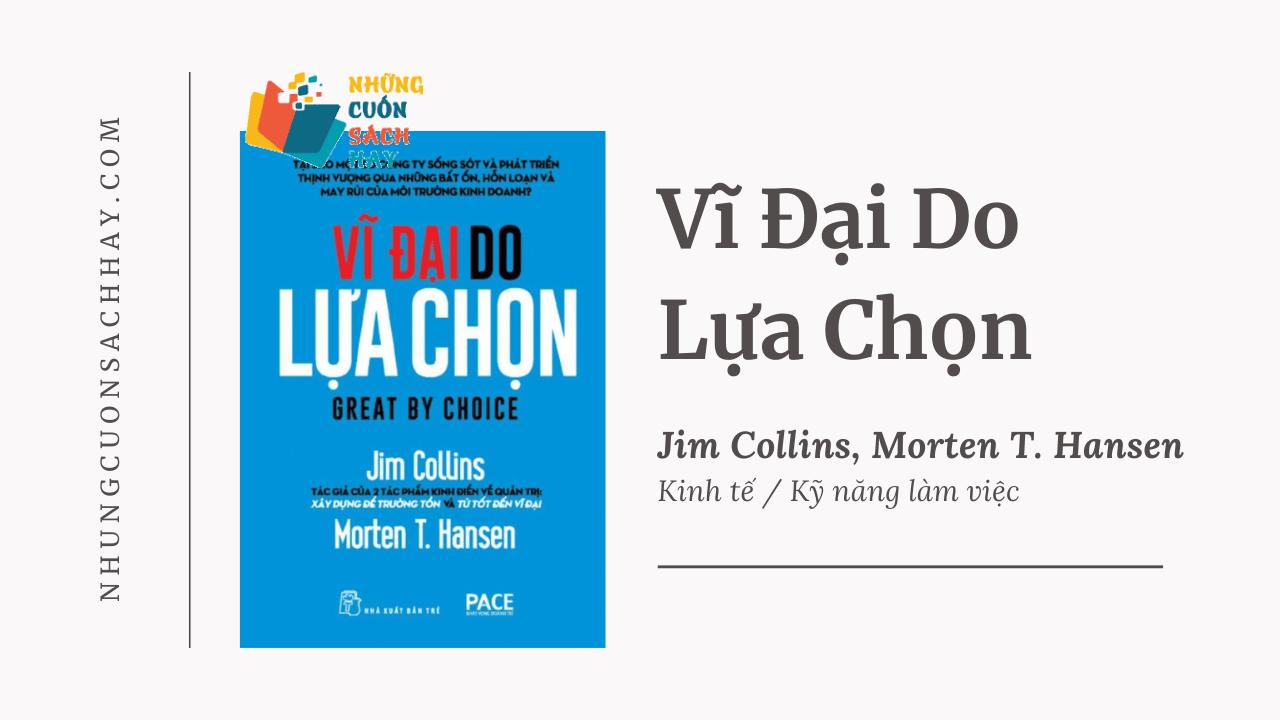 Trích dẫn sách Vĩ Đại Do Lựa Chọn - Jim Collins và Morten T. Hansen